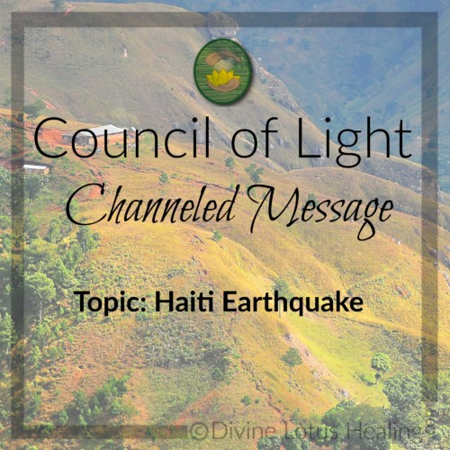 Divine Lotus Healing Council of Light Channeled Message Haiti Earthquake