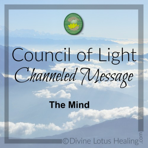 Divine Lotus Healing Council of Light Channeled Message on the Mind