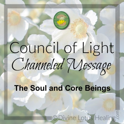 Divine Lotus Healing Council of Light Channeled Message The Soul and Core Beings