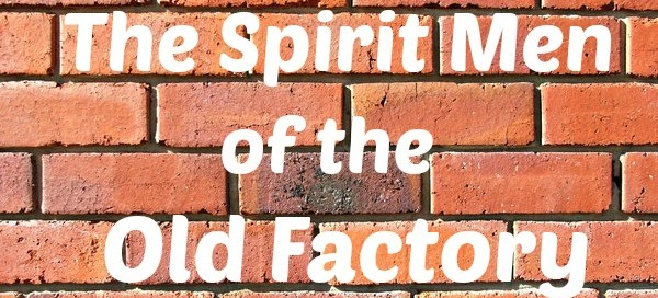 Divine Lotus Healing | The Spirit Men of the Old Factory