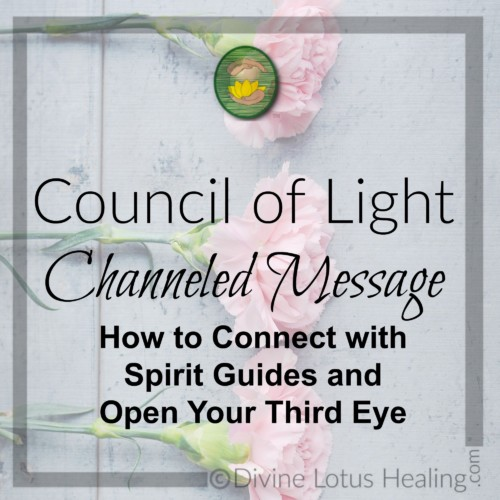 Divine Lotus Healing Council of Light Channeled Message Spirit Guides and Third Eye