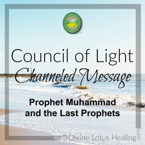 Divine Lotus Healing Council of Light Channeled Message on Prophet Muhammad