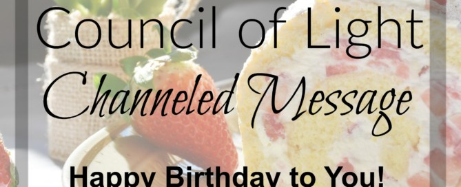 Divine Lotus Healing Council of Light Channeled Message Happy Birthday to You
