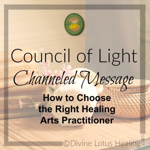 Divine Lotus Healing Council of Light Channeled Message How to Choose the Right Healing Arts Practitioner