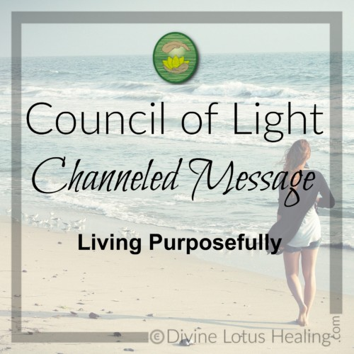 Divine Lotus Healing Council of Light Channeled Message Living Purposefully