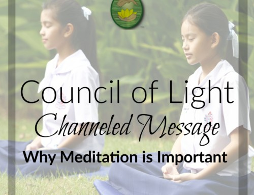 Council of Light Channeled Message: Why Meditation is Important
