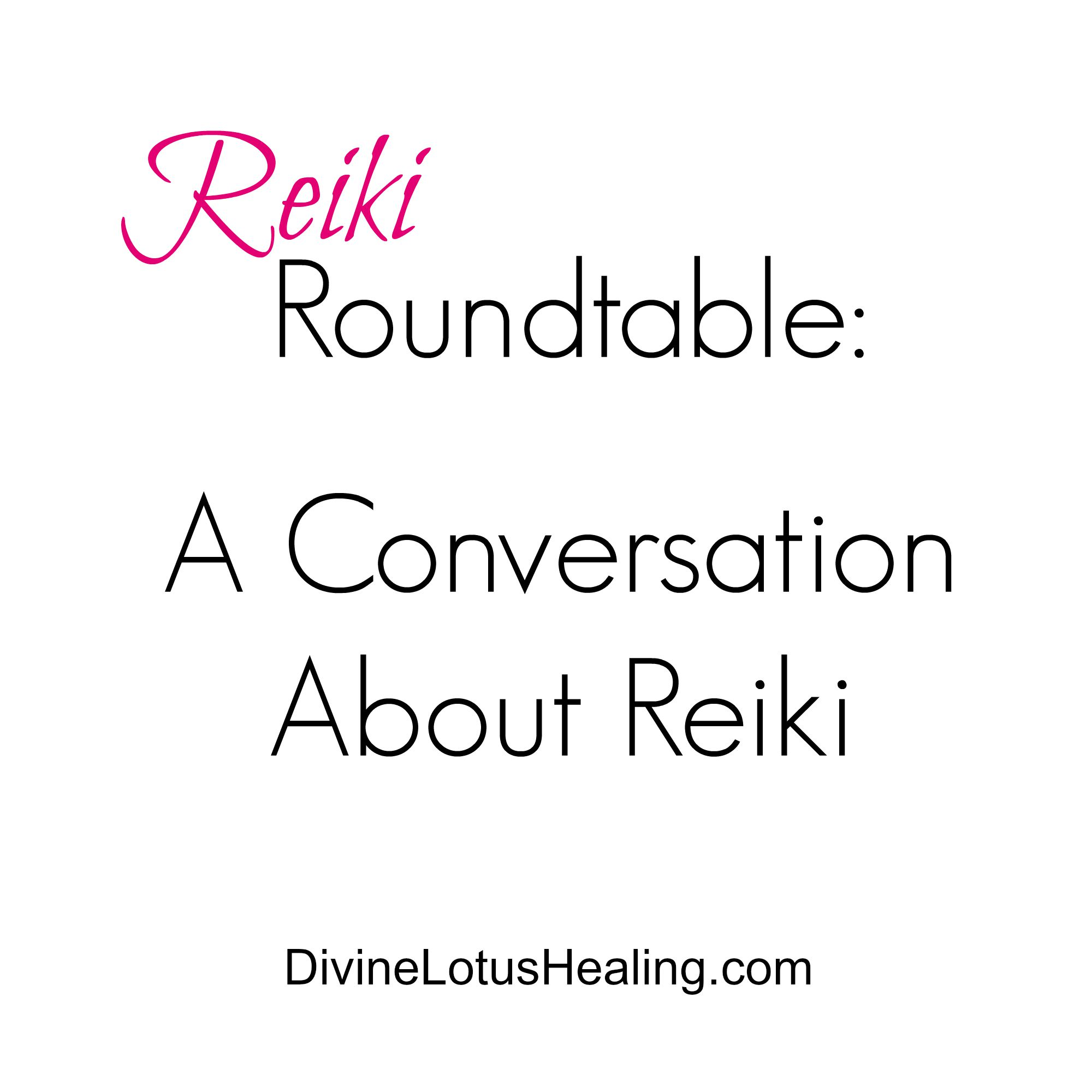 Divine Lotus Healing | Reiki Roundtable A Conversation About Reiki