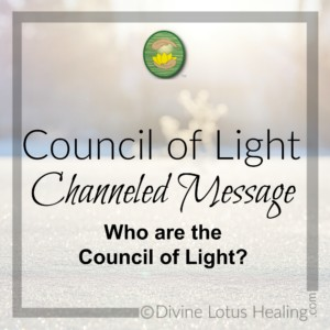 Divine Lotus Healing Council of Light Channeled Message Who Are The Council of Light