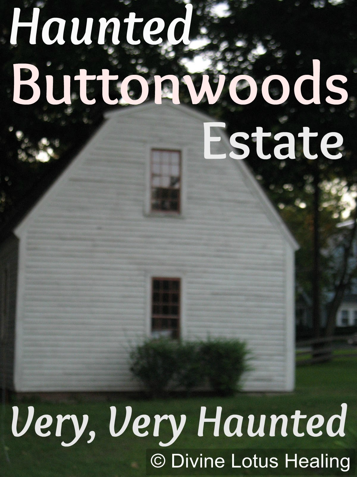Divine Lotus Healing | The VERY Haunted Buttonwoods Estate