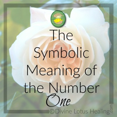 Divine Lotus Healing | The Symbolic Meaning of the Number One