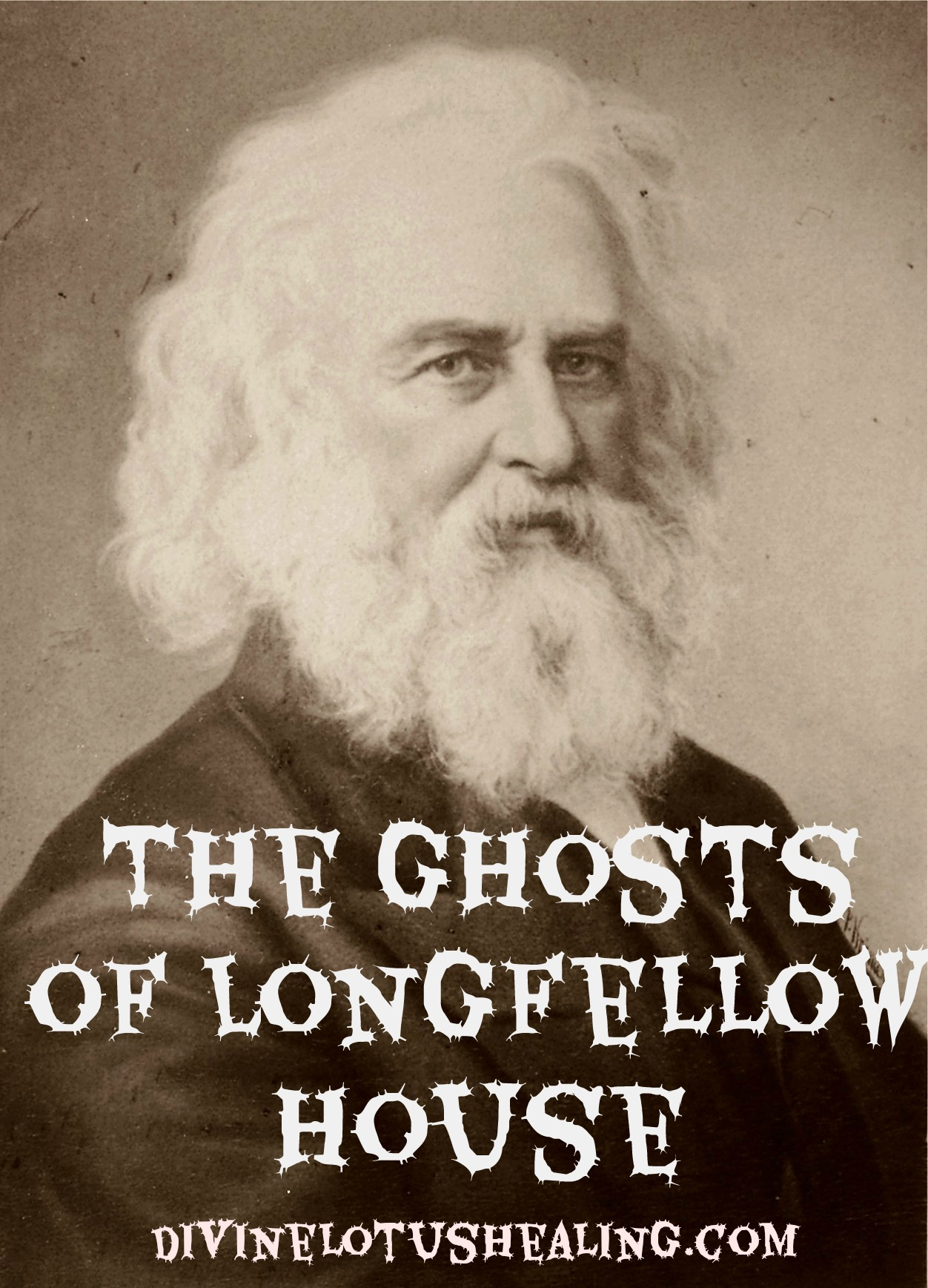Divine Lotus Healing | The Ghosts of Longfellow House