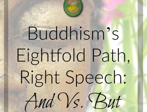 Buddhism's Eightfold Path, Right Speech: And Versus But