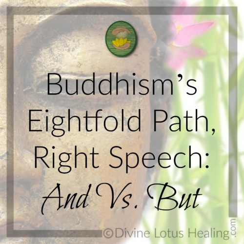 Divine Lotus Healing | Buddhism Eightfold Path Right Speech And Versus But