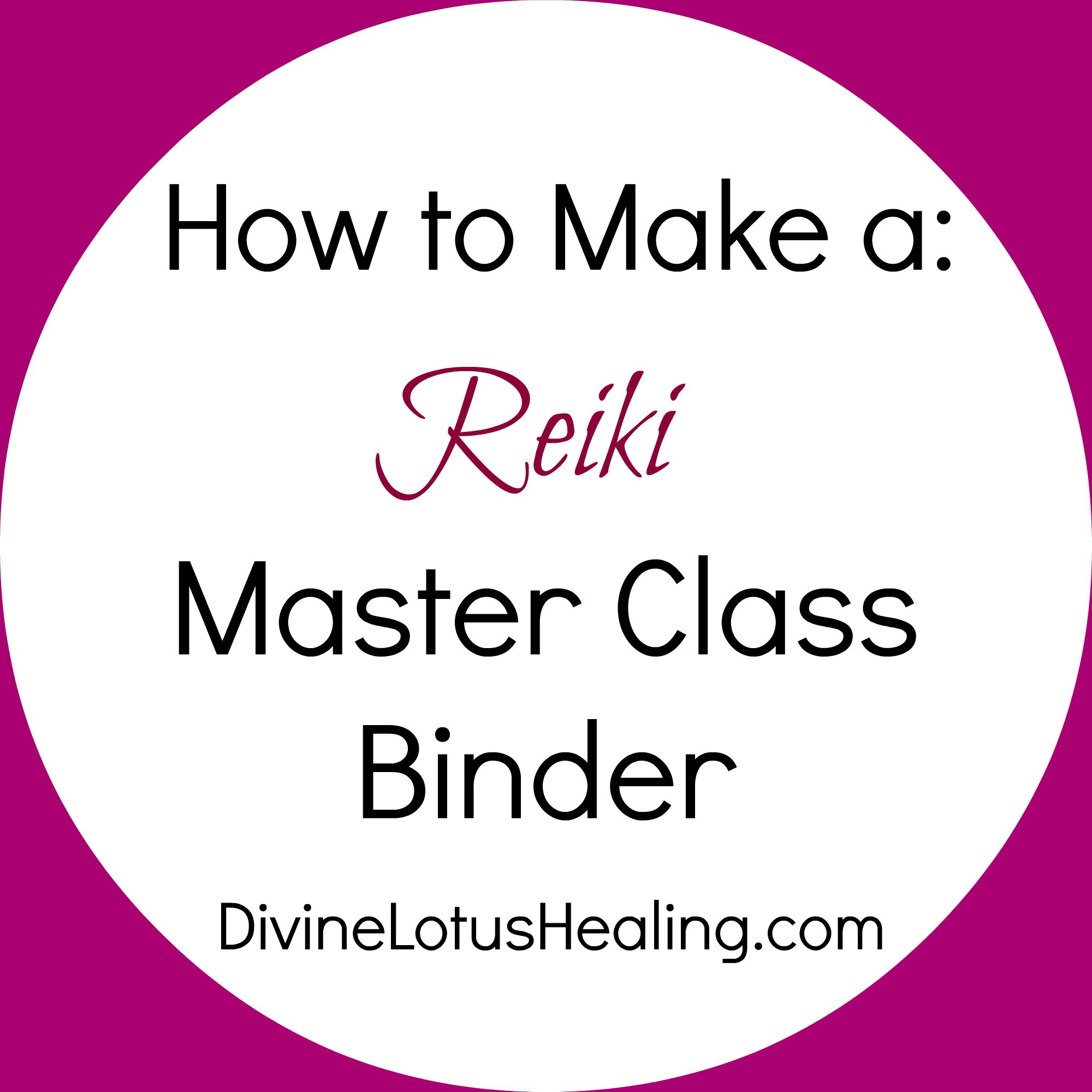 Divine Lotus Healing How To Make a Reiki Master Class Binder