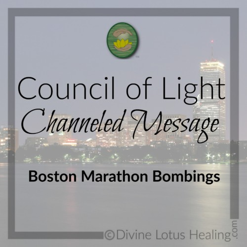 Divine Lotus Healing Council of Light Channeled Message Boston Marathon Bombings