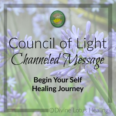 Divine Lotus Healing Council of Light Channeled Message Begin Your Self Healing Journey