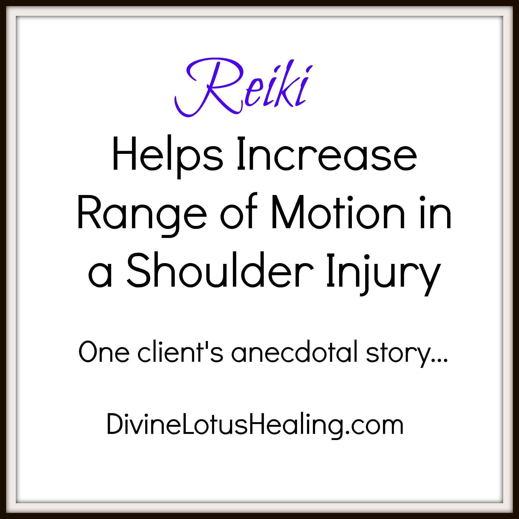 Divine Lotus Healing | Reiki Helps Increase Range of Motion in a Shoulder Injury