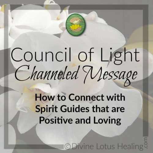 Divine Lotus Healing Council of Light Channeled Message How to Connect with Spirit