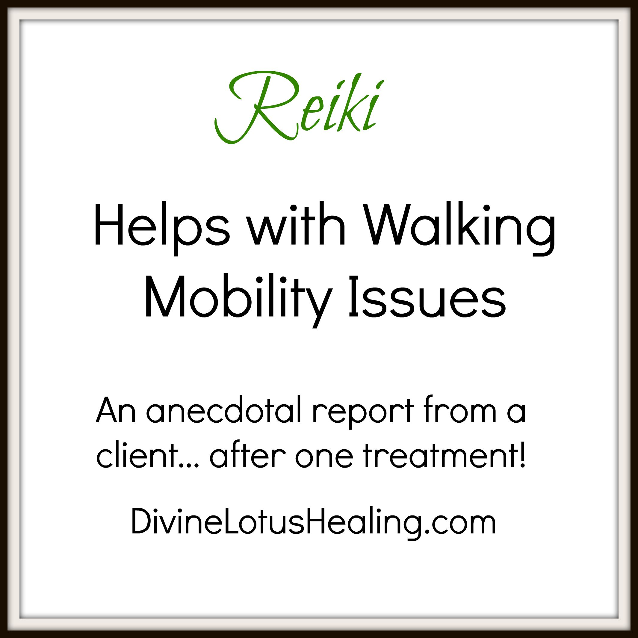Reiki Helps with Walking Mobility Issues