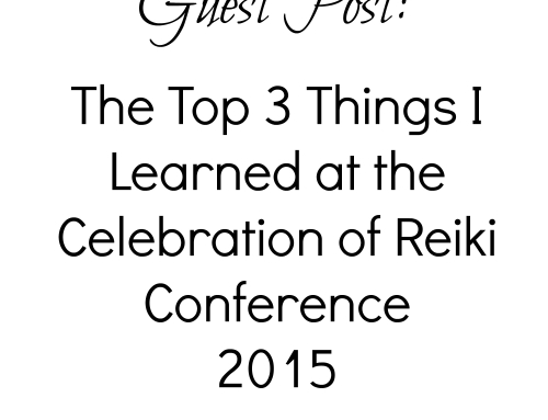 Guest Post: Top 3 Things I Learned at the Celebration of Reiki Conference