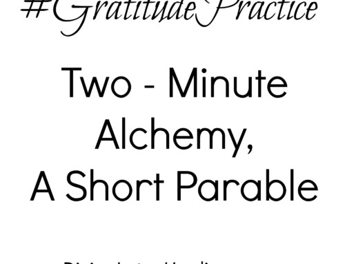 Gratitude Practice, Two-Minute Alchemy