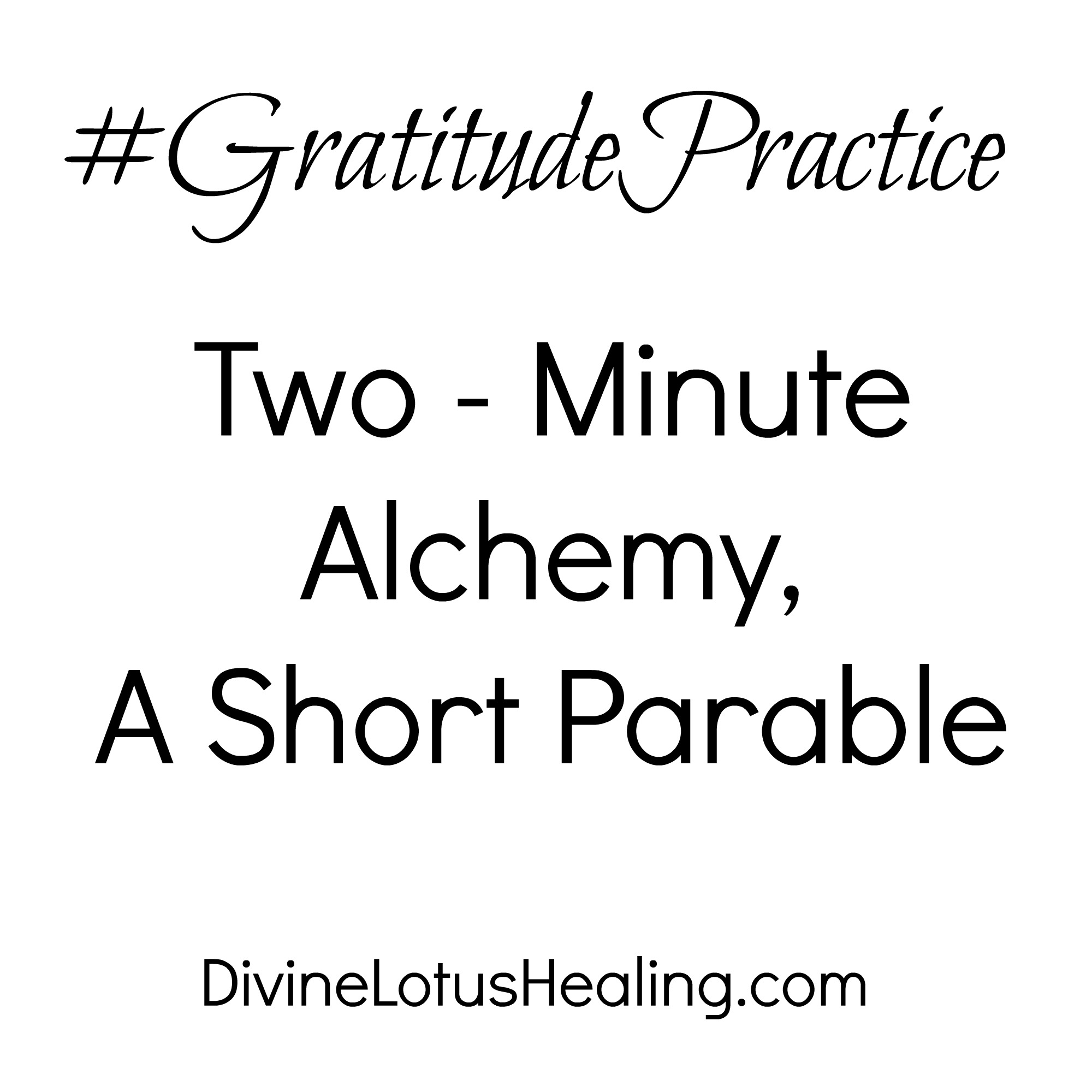Divine Lotus Healing | Gratitude Practice: Two Minute Alchemy