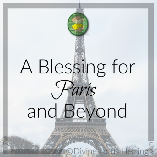 Divine Lotus Healing | A Blessing for Paris and Beyond