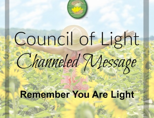 Council of Light Channeled Message: Remember You are Light