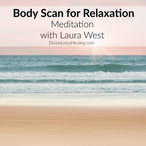 Divine Lotus Healing Body Scan for Relaxation Meditation with Laura West