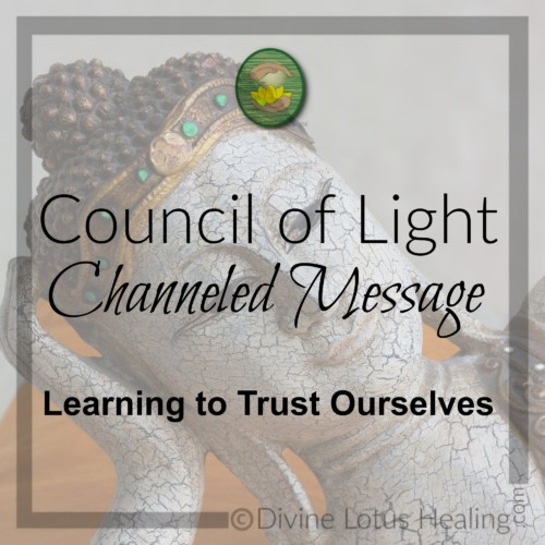 Divine Lotus Healing Council of Light Channeled Message Learning to Trust Ourselves