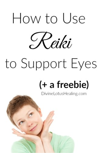 Divine Lotus Healing How to Use Reiki to Support Eyes