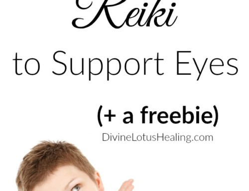 How to Use Reiki to Support Eyes + Freebie