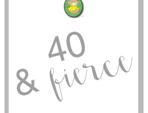 40 and Fierce