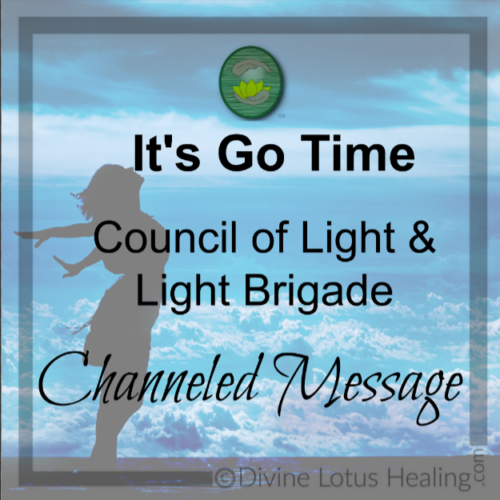 Its Go Time Channeled Message Divine Lotus Healing