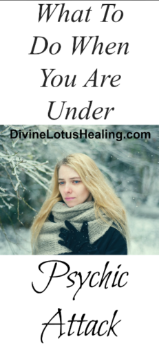 What To Do When You Are Under Psychic Attack Divine Lotus Healing Long