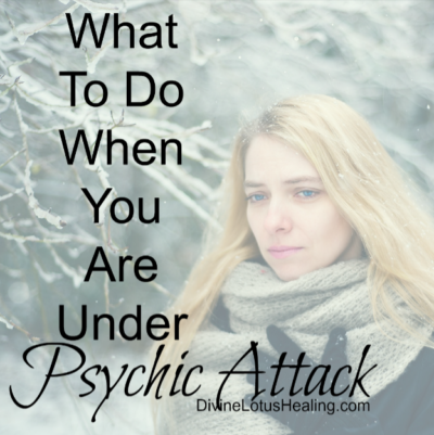What to do When You Are Under Psychic Attack Divine Lotus Healing square