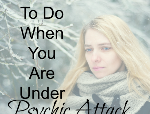 What To Do When You Are Under Psychic Attack