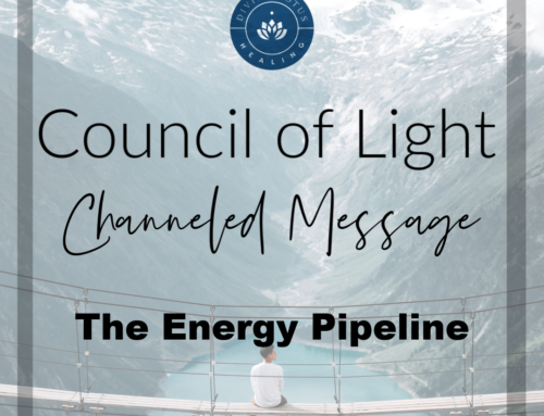Energy Pipeline Council of Light Channeled Message