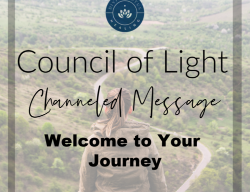 Welcome to Your Journey: Council of Light Channeled Message